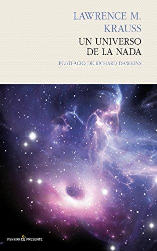 Un universo de la nada (Ensayo (Pasado Presente)) por Lawrence M. Krauss