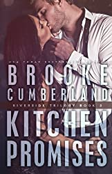 Kitchen Promises (The Riverside Trilogy) (Volume 3) by Brooke Cumberland (2013-12-24)