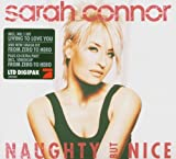Songtexte von Sarah Connor - Naughty but Nice