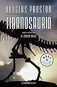 Tiranosaurio par Douglas Preston