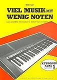 Viel Musik mit wenig Noten. Keyboard-Schule. Leicht verständlicher Einfhrungskurs für Keyboards mit Begleitautomat: Viel Musik mit wenig Noten, Lernst.1