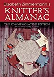 Elizabeth Zimmermann's Knitter's Almanac: The Commemorative Edition (Dover Knitting, Crochet, Tatting, Lace) (English Edition)