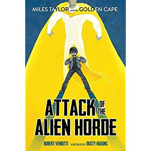 Attack of the Alien Horde (Miles Taylor and the Golden Cape Book 1) (English Edition)