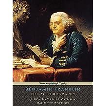 The Autobiography of Benjamin Franklin (Tantor Unabridged Classics)