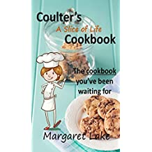 Coulter's A Slice of Life Cookbook (At Coulter's Restaurant 3) (English Edition)