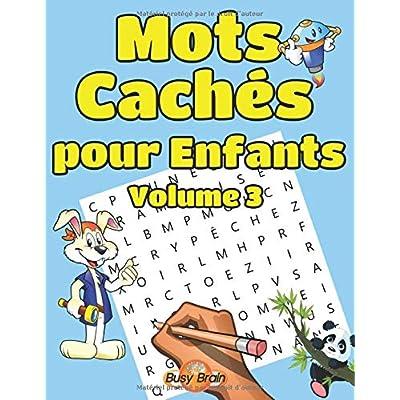 Mots Cachés pour Enfants Volume 3: 50 Grilles de Mots Mêlés   Gros Caractères