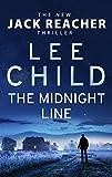 The Midnight Line: (Jack Reacher 22) von Lee Child