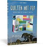 Quilten mit Pep: Inspirationen für traumhafte Muster 15 Handarbeitsbücher für Stricker, Häkler und Näher