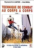 Technique de combat au corps-à-corps Tome 1 - Chiron - 01/04/1991