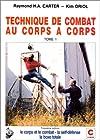 Technique de combat au corps-à-corps Tome 1