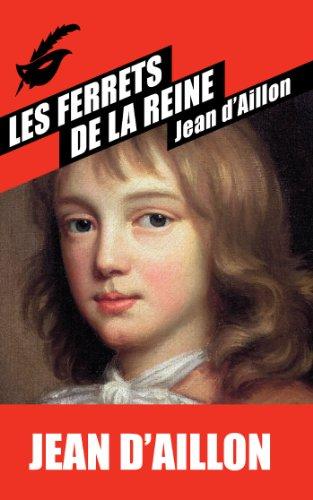 Les Ferrets de la reine par Jean d'Aillon