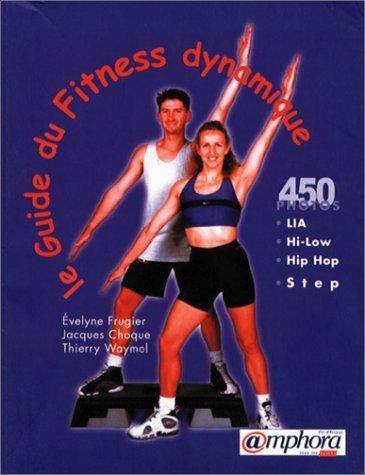 Le guide du Fitness dynamique