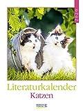 Literaturkalender Katzen 2020: Literarischer Wochenkalender * 1 Woche 1 Seite * literarische Zitate und Bilder * 24 x 32 cm