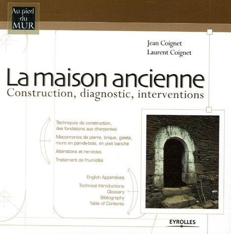 La maison ancienne : Construction, diagn...
