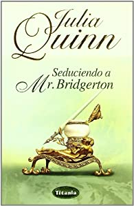 Seduciendo a Mr. Bridgerton par Julia Quinn