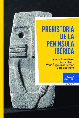 Prehistoria de la península Ibérica (Ariel Historia) por Ignacio Barandiarán