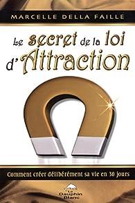 Le secret de la loi d'Attraction par Marcelle Della Faille
