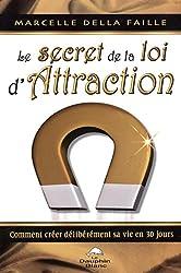 Le secret de la loi d'Attraction : Comment créer délibérement sa vie en 30 jours
