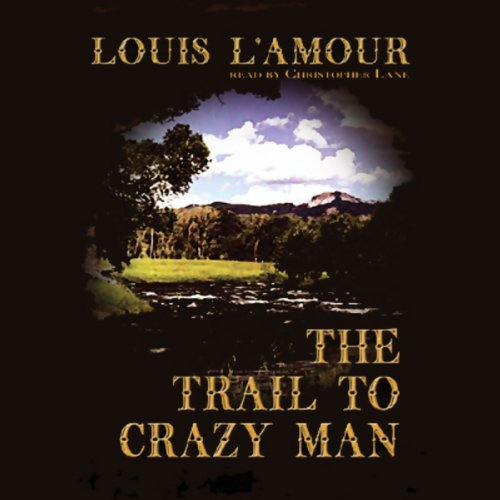 The Trail to Crazy Man  Audiolibri