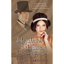 Elizabeth's Education: A romantic journey of domination and submission (Layers of domination and submission Book 1)