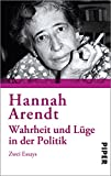 Wahrheit und Lüge in der Politik: Zwei Essays - Hannah Arendt