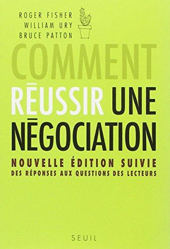 Comment réussir une négociation. Nouvelle édition par William Ury