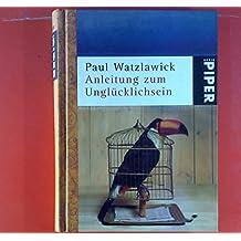 Anleitung zum Unglücklichsein. 28.Auflage.