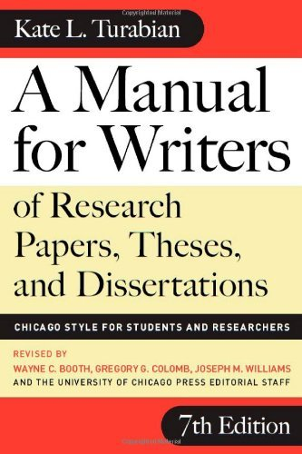 A Manual for Writers of Research Papers, Theses and Dissertations: Chicago Style for Students and Researchers (Chicago Guides to Writing, Editing and Publishing) by Kate L Turabian (2007-04-13)