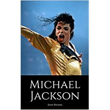 MICHAEL JACKSON: The True Story of An American Music Legend (English Edition)
