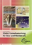 Kleine Formelsammlung für Bau- und Holzberufe - Peter Peschel, Sven Schulzig
