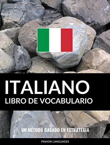 Libro de Vocabulario Italiano: Un Método Basado en Estrategia ...