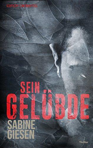 Buchseite und Rezensionen zu 'Sein Gelübde: Ein Eifel-Thriller (Krimi 45)' von Sabine Giesen