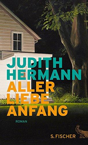 Buchseite und Rezensionen zu 'Aller Liebe Anfang: Roman' von Judith Hermann