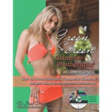 Green Screen Glamour Photography Made Easy: How to Create Beautiful Composite Glamour Images Using Green Screen Technology With DVD & Software by Jack Watson (2011-03-31)