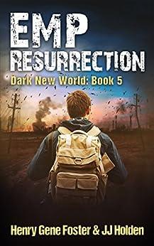 EMP Resurrection (Dark New World, Book 5) - An EMP Survival Story by [Holden, J.J., Foster, Henry Gene]