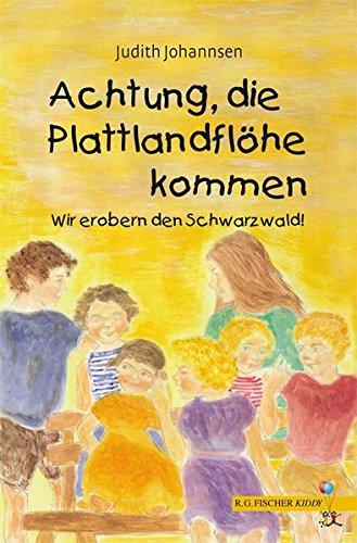 Achtung, die Plattlandflöhe kommen: Wir erobern den Schwarzwald (R.G. Fischer Kiddy)