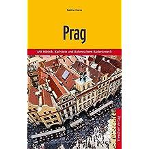 Prag: Mit Melnik, Karlstein und Böhmischem Bäderdreieck (Trescher-Reihe Reisen)
