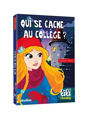 Lili Chantilly - Qui se cache au collège ? - Tome 10