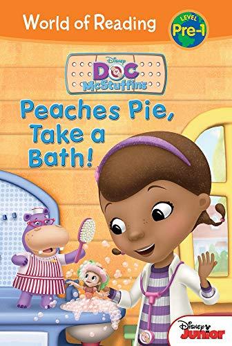Doc McStuffins: Peaches Pie, Take a Bath! (Doc McStuffins: World of Reading, Level Pre-1) - Mcstuffins Easy Reader Doc