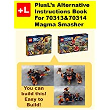 PlusL's Alternative Instruction For 70313&70314  Magma Smasher: You can build the Magma Smasher out of your own bricks! (English Edition)