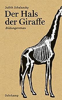 Der Hals der Giraffe: Bildungsroman (suhrkamp taschenbuch) von [Schalansky, Judith]