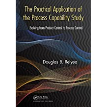 The Practical Application of the Process Capability Study: Evolving From Product Control to Process Control