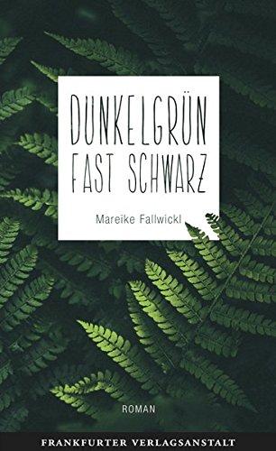 Buchseite und Rezensionen zu 'Dunkelgrün fast schwarz (Debütromane in der FVA)' von Mareike Fallwickl