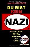 Du bist KEIN NAZI, nur weil du zu PEGIDA gehst oder AfD waehlst