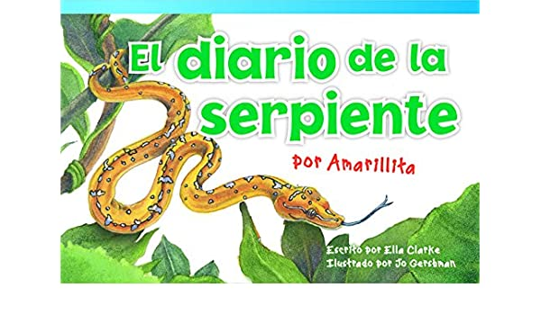 864ad82d2578a El Diario de la Serpiente Por Amarillita (the Snake s Diary by Little  Yellow) (Early Fluent) (Read! Explore! Imagine! Fiction Readers) (Spanish)  Paperback ...