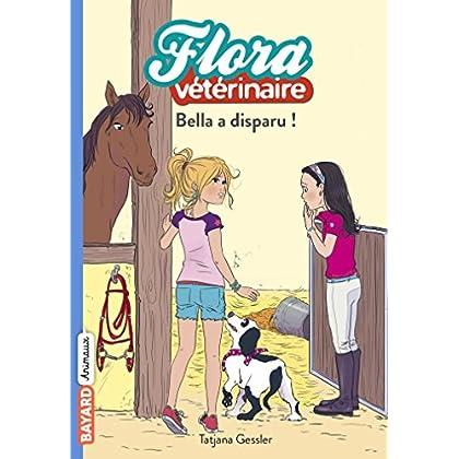 Flora vétérinaire, Tome 06 : Bella a disparu!