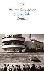 Silberpfeile: Roman