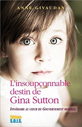 L'insouponnable destin de Gina Sutton - Itinraire au coeur du gouvernement mondial
