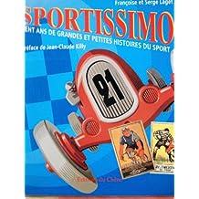 Sportissimo : Cent ans de grandes et petites histoires du sport