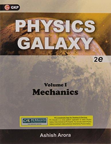 Physics Galaxy: Mechanics by Ashish Arora - Vol. 1